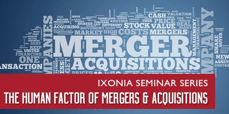 Ixonia Seminar Series: The Human Factor of M&A tickets