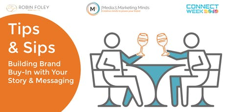 Tips & Sips: Building Brand Buy-In with Your Story & Messaging tickets