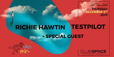 Richie Hawtin, TESTPILOT, and Special Guest (Space Basel) tickets