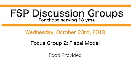 October 23rd FSP Discussion Group: Fiscal Model
