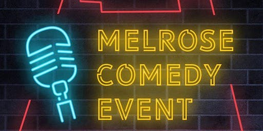 Melrose Comedy Event