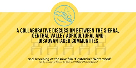 STAKEHOLDER PANEL DISCUSSION & 'CALIFORNIA'S WATERSHED' DOCUMENTARY SCREENING tickets