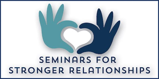 Seminars for Stronger Relationships