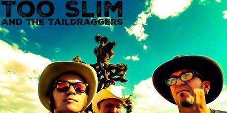 Too Slim and the Taildraggers tickets