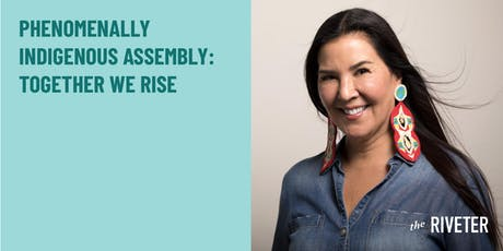 Phenomenally Indigenous Assembly: Together We Rise tickets