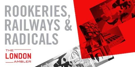 ROOKERIES, RAILWAYS & RADICALS – Architecture Down The Fleet River (301119) tickets