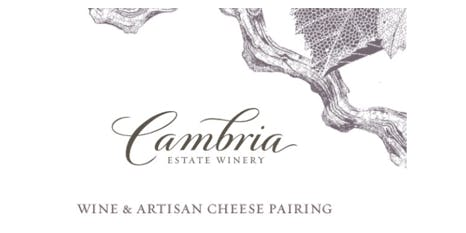 Cambria Estates Winery Artisan Cheese & Wine Pairing