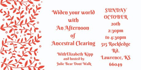 An Afternoon of Ancestral Clearing tickets