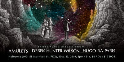 Amulets, Derek Hunter Wilson, Hugo Ra Paris (Triple Album Release Show)