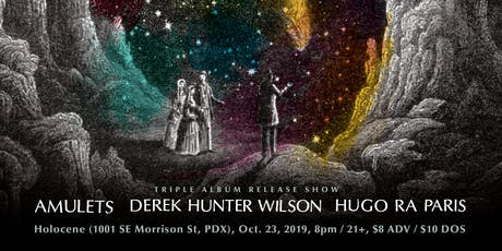 Amulets, Derek Hunter Wilson, Hugo Ra Paris (Triple Album Release Show) tickets