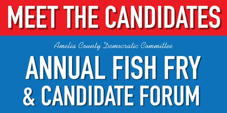 Amelia Democratic Committee Annual Fish Fry & Candidate Forum tickets