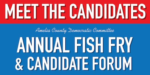 Amelia Democratic Committee Annual Fish Fry & Candidate Forum