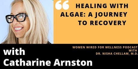 Women Wired for Wellness Podcast: Healing with Algae tickets