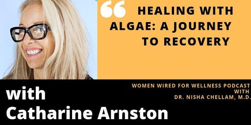 Women Wired for Wellness Podcast: Healing with Algae