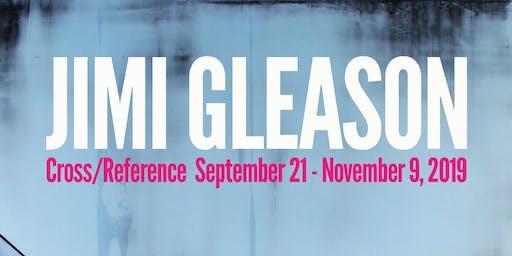Jimi Gleason: Cross/Reference