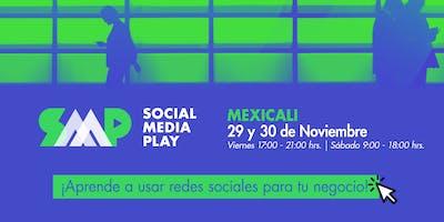 Social Media Play en Mexicali: Taller de Marketing Digital y Redes Sociales