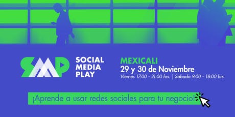Social Media Play en Mexicali: Taller de Marketing Digital y Redes Sociales entradas