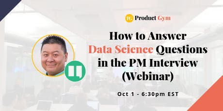 How to Answer Data Science Questions in the PM Interview - Webinar tickets