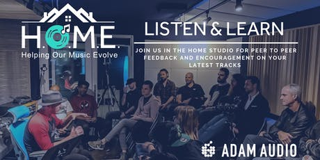 HOME Listen & Learn - Presented by Adam Audio tickets