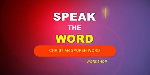 Speak the Word: Christian Spoken Word Poetry Workshop