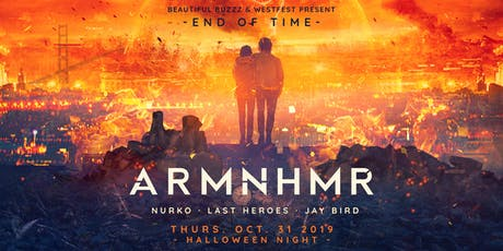 ARMNHMR - END OF TIME (HALLOWEEN) at MEZZANINE tickets