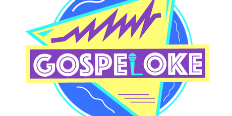 GOSPELOKE - it's like singing in church but with people you like! tickets