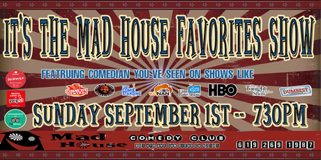 It's the Mad House Comedy Club Famous 8 Comedian Showcase