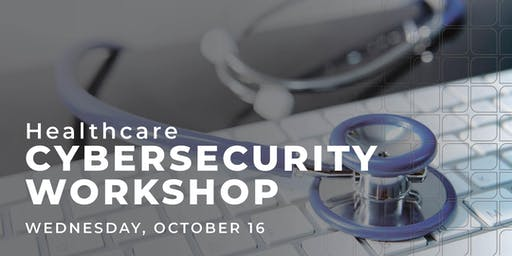 Healthcare Cybersecurity Workshop