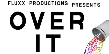 OVER IT tickets
