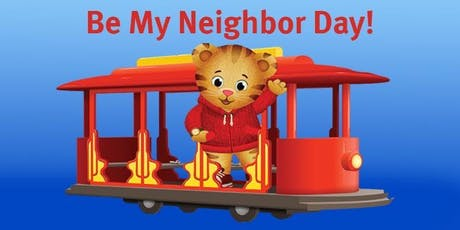 "Daniel Tiger ""Be My Neighbor Day tickets"