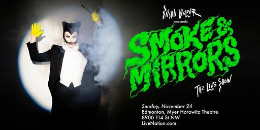 Sasha Velour's Smoke & Mirrors