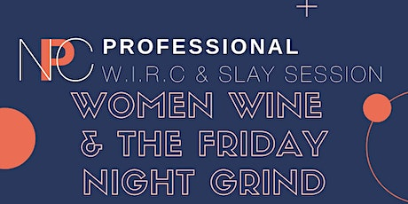 Women Wine & the Friday Night Grind tickets