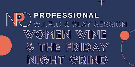 Women Wine & the Friday Night Grind