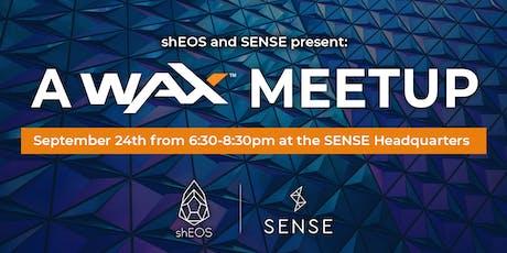 shEOS & Sense Present: A WAX Meetup tickets