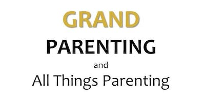 GRAND Parenting and All Things Parenting Introductory Workshop