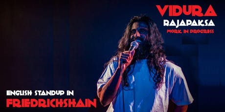 English Standup in Friedrichshain | Vidura Rajapaksa | WIP tickets
