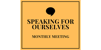 Speaking For Ourselves - Monthly Meeting (Philadelphia, PA)