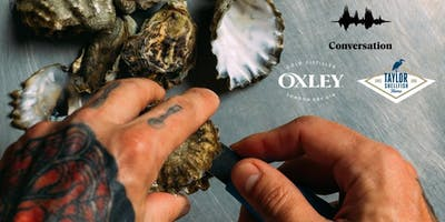 Shaken and Shucked with Conversation, Oxley Gin and Taylor Shellfish