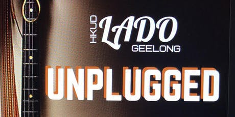 HKUD LADO GEELONG - UNPLUGGED Fundraiser tickets