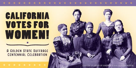 California Votes for Women: A Golden State Suffrage Centennial tickets