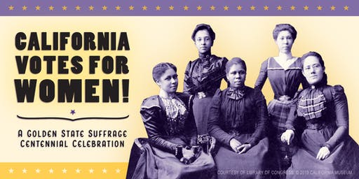 California Votes for Women: A Golden State Suffrage Centennial