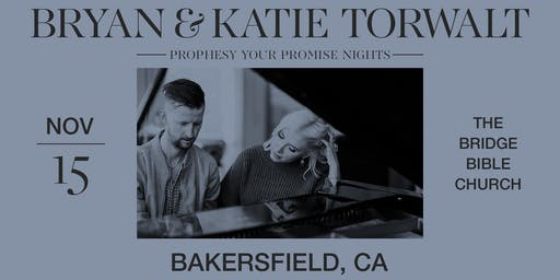 Bryan & Katie Torwalt - Prophesy Your Promise Nights