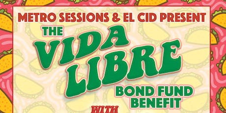 The Vida Libre Bond Fund Benefit Ft. Uptown Boogie and Nameless Nation tickets