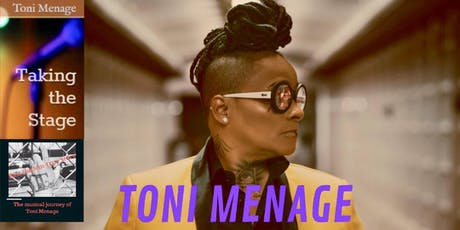 """Toni Menage """"Taking the Stage"""" Book & Documentary Release Party tickets"""