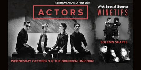 ACTORS w/ Wingtips and  Solemn Shapes at Drunken Unicorn tickets