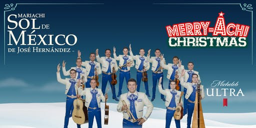 "Mariachi Sol de México Presents ""A Merry-Achi Christmas"""