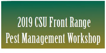 2019 Front Range Pest Management Recertification Workshop
