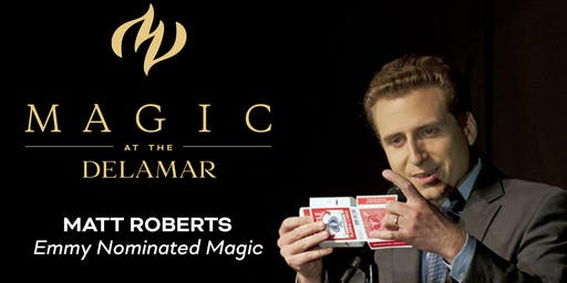 MAGIC at the DELAMAR: Matt Roberts- Emmy Nominated Magic