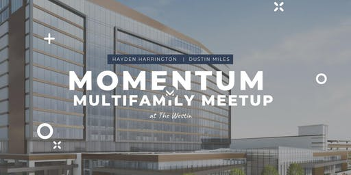 Momentum - Multifamily Investor Meetup [The Westin]