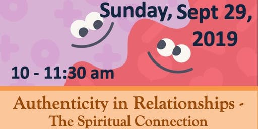 Meditation Talk:  Authenticity in Relationships - The Spiritual Connection